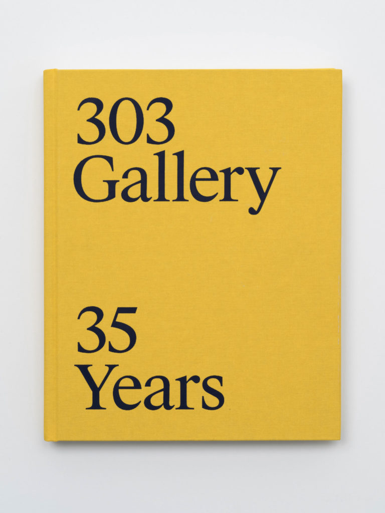 "Cover of ""303 Gallery: 35 Years,"" published 2019 by 303inPrint, designed by Common Name, New York. Courtesy of 303 Gallery, New York."