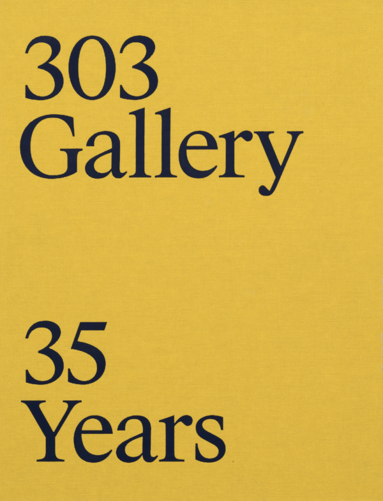 The cover of <i>303 Gallery: 35 Years</i>, published by 303inPrint. Courtesy of 303 Gallery.